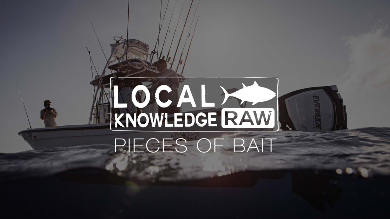 S01 pieces of bait raw local knowledge tv for Local knowledge fishing